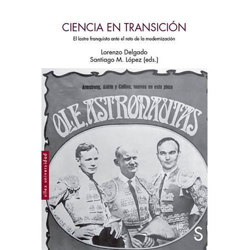Se publica 'Ciencia en transición. El lastre franquista ante el reto de la modernización'